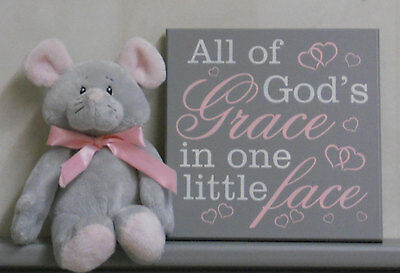 All Of God's Grace In One Little Face - Sign Light Pink - Gray Baby Girl Nursery