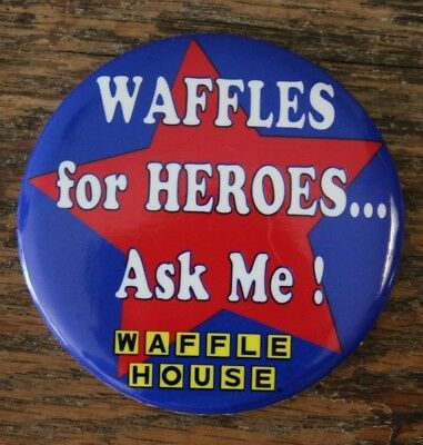 """Waffle House Restaurant WAFFLES for HEROES Ask ME! Patriotic Star 3"""" button pin"""