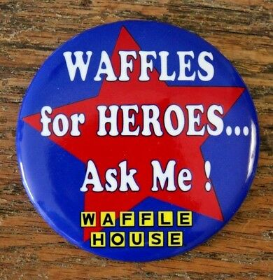 "Waffle House Restaurant WAFFLES for HEROES Ask ME! Patriotic Star 3"" button pin"
