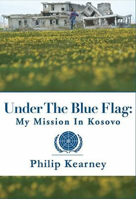 Under The Blue Flag: My Mission in Kosovo Audio Book on 10 CD'S Unabridged