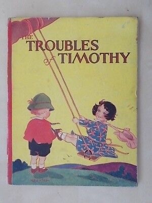 VINTAGE 1930's ART DECO BOOK - THE TROUBLES OF TIMOTHY - ILLUSTRATED IRENE HEATH