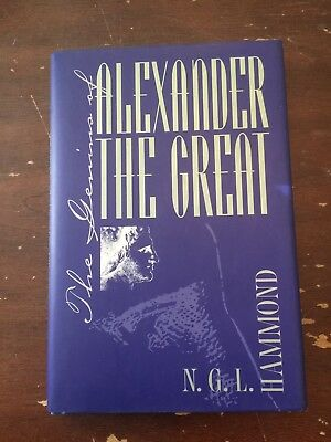 1997 The Genius Of Alexander The Great by NGL Hammond Hardcover With Dust Jacket
