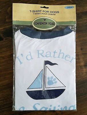 """Companion Road """"I'd Rather Be Sailing"""" T Shirt for Dogs Large"""