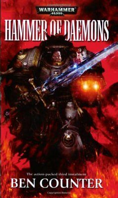 Hammer of Daemons (Warhammer 40,000: Grey Knights) By Ben Counter