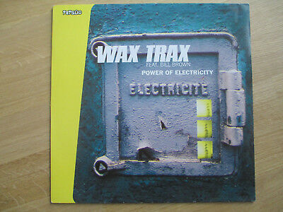 "Vinyl 12"", Wax Trax Feat. Bill Brown –Power Of Electricity, Tetsuo‎–TET 062-12"