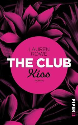 The Club – Kiss ► Lauren Rowe (2017, Taschenbuch) ►►►UNGELESEN