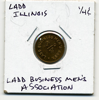 Ladd Illinois Business Men's Ass'n Local 1/4c Sales Tax Token IL-L52 R6