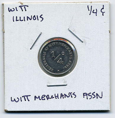 Witt Illinois Merchants Assn. Local 1/4c Sales Tax Token IL-L104 R6