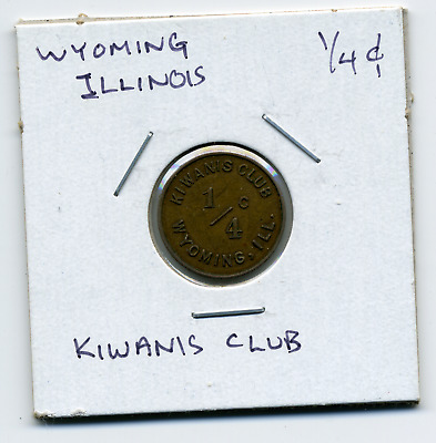 Wyoming Illinois Kiwanis Club Local 1/4c Sales Tax Token IL-L104 R6