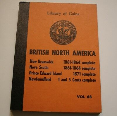 SCARCE Library of Coins Vol 68 Album NEWFOUNDLAND NOVA SCOTIA PEI NEW BRUNSWICK