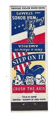 WWII Matchbook Cover BUY WAR BONDS Step On It Crush The Axis Patriotic  #423