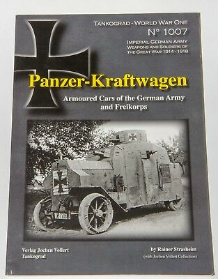 Panzer Kraftwagen: Armoured Cars of The German Army And Freikorps Tankograd WW1