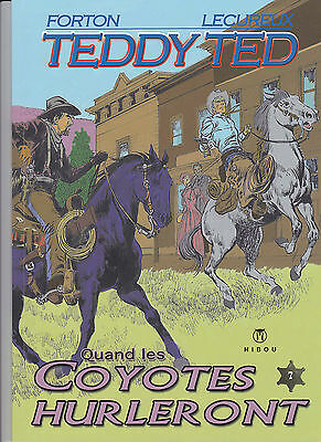 G. Forton & R. Lecureux – Teddy Ted « Quand les coyotes hurleront » tome 7