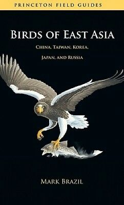 Birds of East Asia: China, Taiwan, Korea, Japan, and Russia (Princeton Field