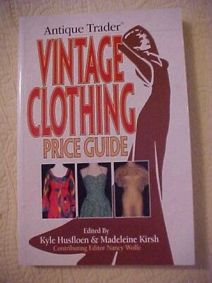 Antique Trader Vintage Clothing Price Guide Book, edited by Husfloen & Kirsh