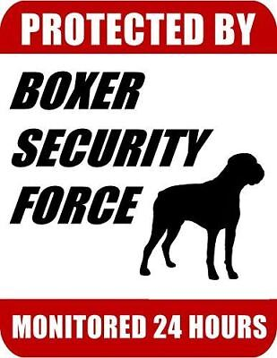 Protected By Boxer (4 Leg) Security Force Monitored 24 Hours Laminated Dog Sign