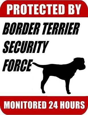 Protected By Border Terrier Security Force Monitored 24 Hours Laminated Dog Sign