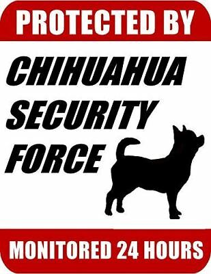 Protected By Chihuahua Security Force Monitored 24 Hours Laminated Dog Sign
