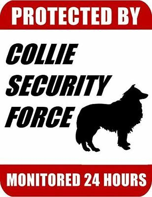 Protected By Collie Security Force Monitored 24 Hours Laminated Dog Sign