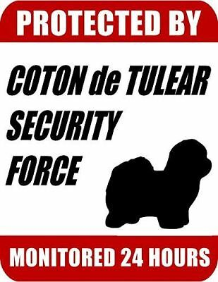 Protected By Coton de Tulear Security Force Monitored 24 Hours Dog Sign