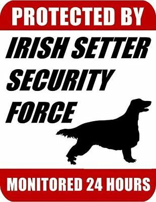 Protected By Irish Setter Security Force Monitored 24 Hours Laminated Dog Sign