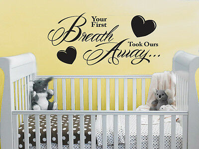 Your first breath took ours away. - Childrens Baby Bedroom Nursery wall vinyl
