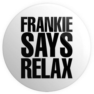 Frankie Says Relax BUTTON PIN BADGE 25mm 1 INCH | 1980s Eighties Two Tribes