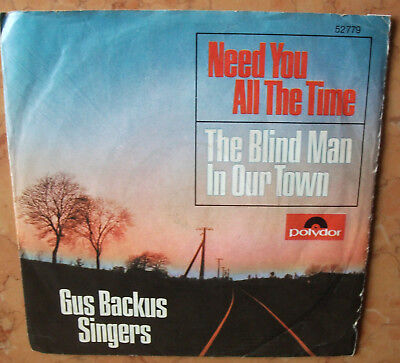 """Gus Backus Singers 7"""" Need you all the time"""