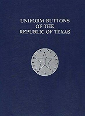 Book Uniform Buttons of the Republic of Texas - NEW signed copy by Bob Shelton