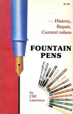 Fountain Pens : History, Repair, and Current Values - Cliff Lawrence 1977 SC