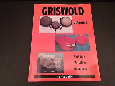Griswold Cast Iron Price Guide (c)1994 Charts Illustr. Vol. 2 Marks Photos ID