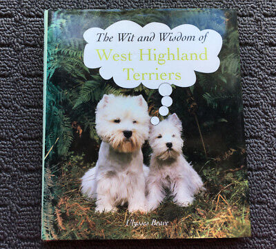 THE WIT & WISDOM OF WEST HIGHLAND TERRIERS Beautiful Photo & Quote Book (2007)