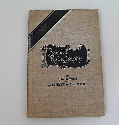 1898 Practical Radiography by A W Isenthal & Snowden Ward. 2nd Ed from 1898