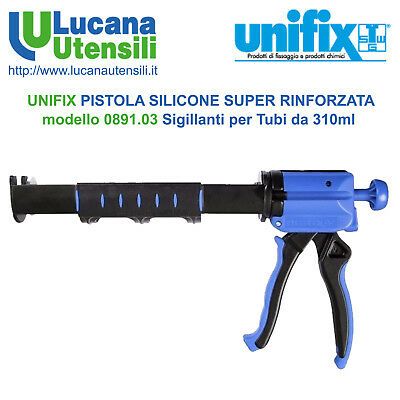UNIFIX PISTOLA SILICONE SUPER RINFORZATA modello 0891.03 Sigillanti Tubi 310ml