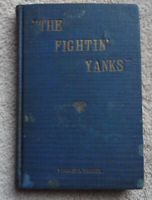 The Fighting Yanks, 103rd Field Artillery 26th Division, WWI Unit History Book