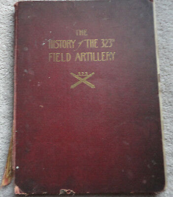 The History of the 323rd Field Artillery, 83rd Division, WWI Unit History Book
