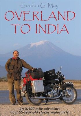 Royal Enfield Bullet Rides Overland to India by Gordon G. May