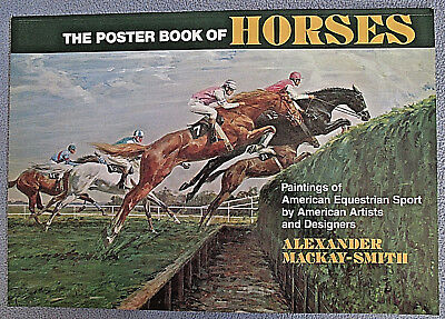 """THE POSTER BOOK OF HORSES"" by Alexander Mackay-Smith ~ Equestrian ~ 1st Edition"