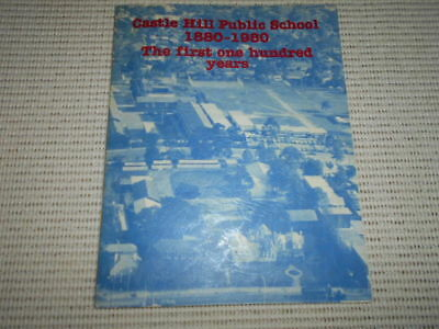 Castle Hill Public School: The First Hundred Years 1880 to 1980. Hills District