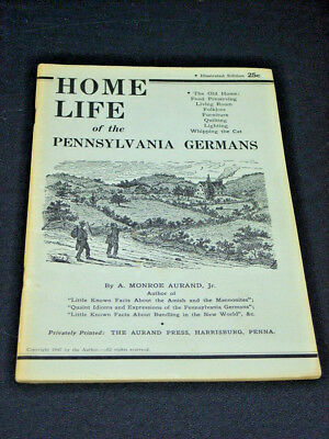 Orig. 1947 Booklet HOME LIFE of the PENNSYLVANIA GERMANS by A. M. Aurand, Jr.