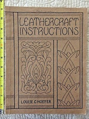 Leathercraft Instructions by Louise C Hoefer 1945 Publ: Leather Supply Co. LA,CA