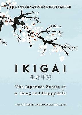Ikigai:The Japanese secret to a long and happy life by Hector Garcia (Digital)