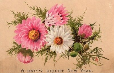 1800'S VICTORIAN - A HAPPY NEW YEAR w PINK & WHITE FLOWERS - CARD