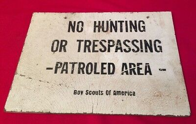 Vintage NO HUNTING OR TRESPASSING - PATROLED AREA - Boy Scouts Of America SIGN