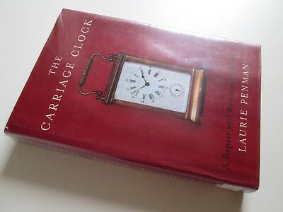 The Carriage Clock A Repair and Restoration Manual Laurie Penman ISBN 0719803101