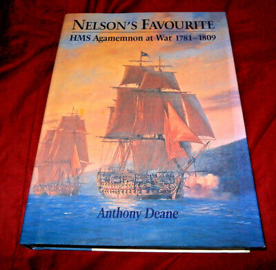 NELSON'S FAVOURITE HMS AGAMEMNON AT WAR 1781-1809. Anthony Deane. 2003. Illustr.