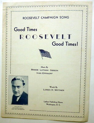 1932 PRESIDENTIAL sheet music FRANKLIN D. ROOSEVELT Campaign Song GOOD TIMES!