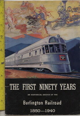 I have a The First 90 Years Burlington Railroad 1850 - 1940