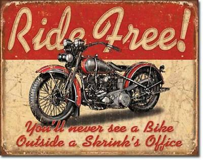RIDE FREE Motorcycle Never See A Bike Outside Shrinks Office Tin Metal Sign