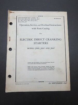 1945 AAF Acrft JH6 Electric Direct Cranking Starters Op /Svc /Ovhl /Parts Manual